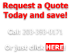 Request a Quote Today and save!  Cal: 203-393-0171  Or just click HERE!